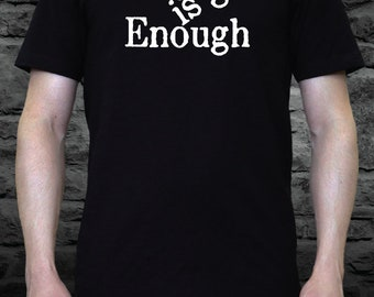 Enough is Enough (March for Our Lives) Novelty Shirt (CS-P-10007)