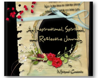 An Inspirational, Spiritual, and Reflective Journey - A Centerpiece Book