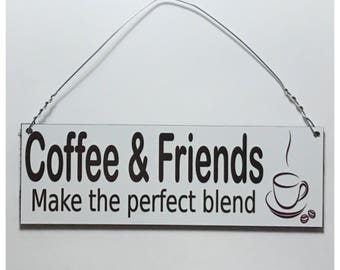 Coffee & Friends Make The Perfect Blend Room Sign Cafe House Hanging Kitchen