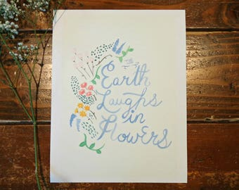 Floral Quote/ Watercolor Quote Art/ Inspirational Quote/ The Earth Laughs In Flowers