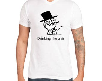 Drinking like a sir- Mens Tee