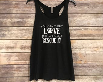 You Can't Buy Love but You Can Rescue It Racerback Tank Top