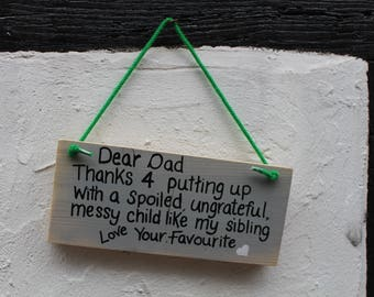 Dear Dad, thanks for putting up with a spoiled messy child like my sibling love your favourite