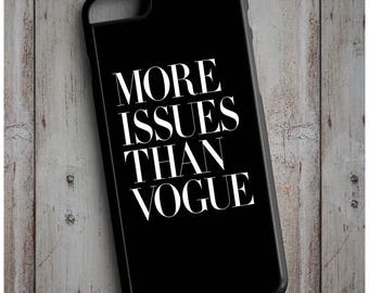 More Issues Than Vogue - Cool New Case Cover for any iPhone