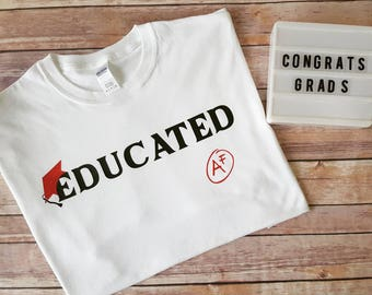 Educated AF graduate shirt
