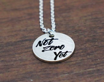 Charm Necklace, Not Zero Yet, Infertility Jewelry, Infertility Gift, Inferility Miracle, Adoption Gift, Gifts Under 10, Jewelry Under 10