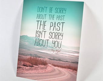 Don't be sorry about the past…