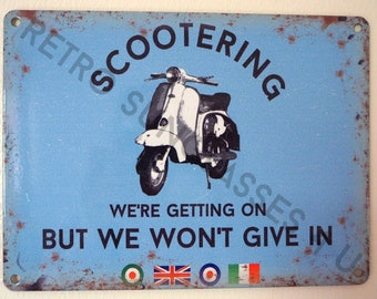 Scootering We're Getting On But We Won't Give In Mod Small Tin Sign Lambretta Vespa Garage Dad Gift