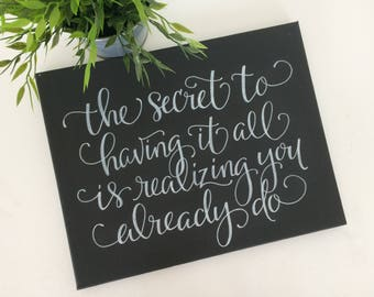 The Secret to Having it All Freehand Written Canvas, Chalkboard Style, Calligraphy, Freehand Lettering