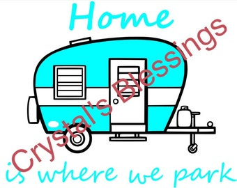 Home is where we park Camper SVG and Silhouette Studio Files