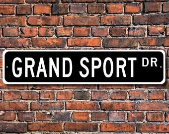 Grand Sport, Chevrolet Grand Sport sign, Chevrolet Grand Sport gift, Corvette Grand Sport owner, Custom Street Sign, Quality Metal Sign