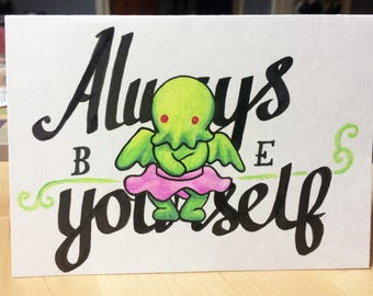 Always be Yourself - Cthulhu in a Tutu
