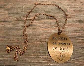 Be silly, be honest, be kind necklace