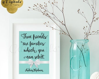 True friends Audrey Hepburn Quote, printable quote signs, digital wall art, home decor, inspirational 5x7 {Realistic white satin ribbon}