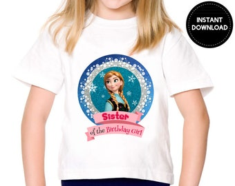 Instant Download - Frozen Anna Sister of the Birthday Girt Iron on Transfer Tshirt Tee Shirt Princess Shirt Printable  DIY - Digital File