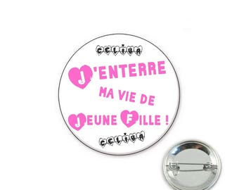 Bachelorette party end looking - o32mm pin badge