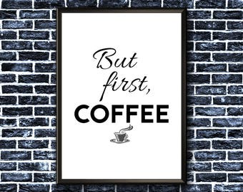 First Coffee Print | Coffee Print | First Coffee | Coffee Poster | First Coffee Printable | Coffee Wall Art | First Coffee Sign | Wall Art