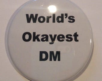 World's okayest DM pin