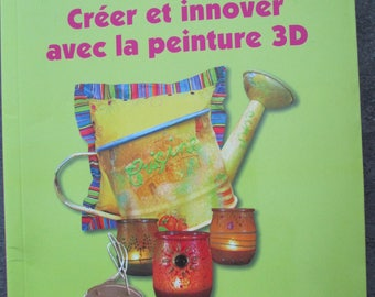 """Book """"Create and innovate with 3D painting"""" - varied effects reliefs"""