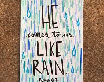 "Watercolor Card ""He comes to us like rain"""