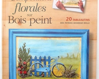 Book new COMPOSITIONS FLORALES on painted wood