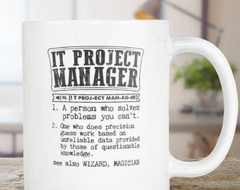 IT Project Manager Coffee Mug , IT Project Manager Gift, Dictionary Definition - Tea Cup 11oz Gift For Him