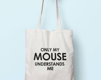 Only My Mouse Understands Me Tote Bag Long Handles TB1349