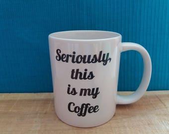 Seriously, this is my Coffee- Classic Ceramic White Coffee Mug 11oz or 15oz - Free Shipping!