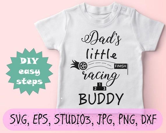 easy shirt design dads little racing buddy svg kids shirt svg baby t shirt
