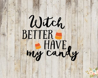 Witch Better Have My Candy Decal