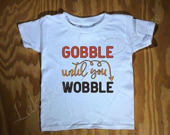 Gobble Until You Wobble T-Shirt