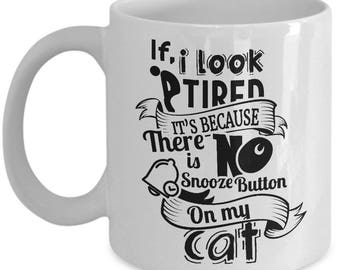 MyFaveGift I'm Tired Because My Cat Funny Coffee Mug Ceramic Cup Gift Cat Lover 11oz White