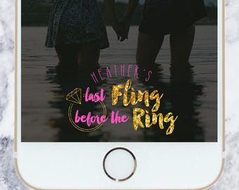 Last Fling Before the Ring Filter - Bachelorette | Custom | Snapchat Filter | Geofilter
