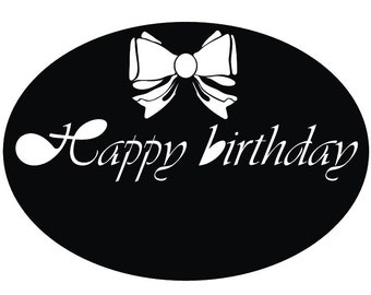 Happy birthday svg file, svg cut file, vector file 4*4 inches, silhouette svg fle