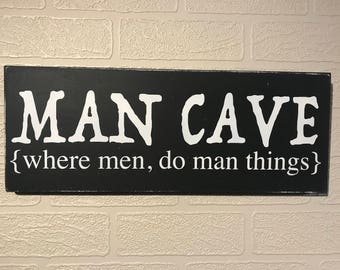 MAN CAVE Where men do Man things, Wooden Wall Sign,