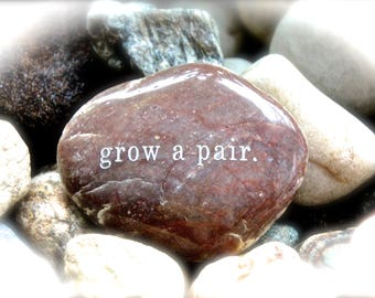 Grow A Pair ~ Engraved Rock