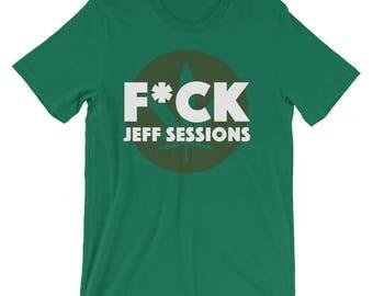 F*ck Jeff Sessions Pro-Cannabis T-Shirt