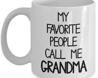 My Favorite People Call Me Grandma, my Grandma,  Grandma Mug, Grandma Gift, Gift for Grandma, Personalized grandma, Present for Grandma