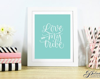 Family Quote Love My Tribe Wall Art Print Printable Poster Family Print Inspirational Art Love Print Typography Wall Decor Instant Download