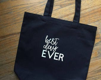 Best Day Ever Tote, Best Wedding Ever, Best Trip Ever, Best Bach Party Ever, Tote Bag, Custom Tote Bag, Bridal Party Gifts