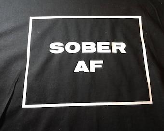 Sober Af AA sobriety t shirt