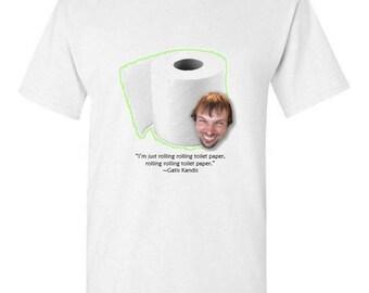 Gatis Kandis - Rolling Toilet Paper T-shirt