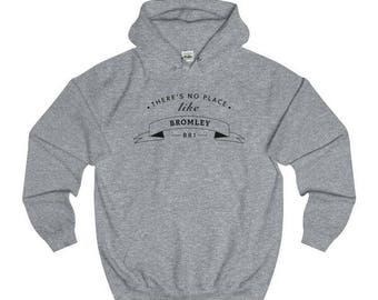 There's No Place Like Bromley T-Shirts/Sweaters/Hoodies