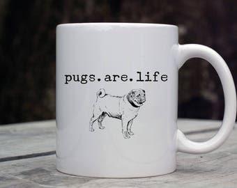 Pugs Are Life, Pug Coffee Mug, Pug Lover Gifts, Gift for Pug Owners