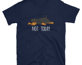 Funny Not Today Rottweiler T-Shirt, Cute Rottweiler Gifts