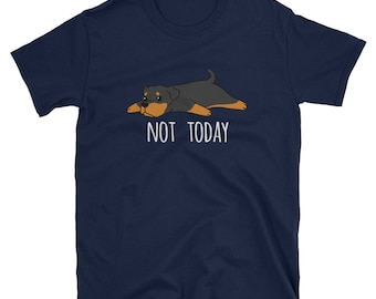 Funny Not Today Rottweiler T-Shirt, Cute Rottweiler Gifts