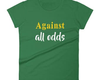 Against_all_odds Tshirt Women's short sleeve t-shirt