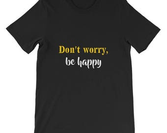 Don't worry be happy Short-Sleeve Unisex T-Shirt