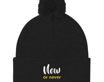 Now or never Pom Pom Knit Cap