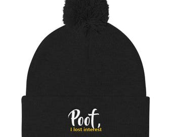 Poof I lost interest Pom Pom Knit Cap